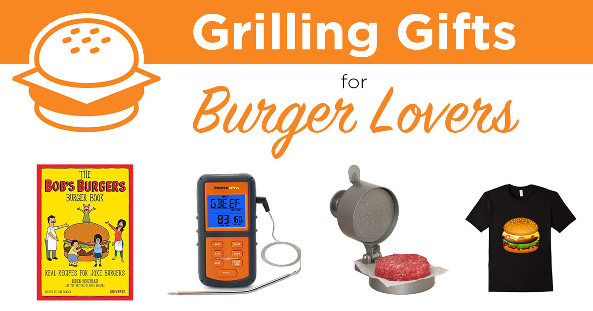Grilling Gifts For Burger Lovers 22 Awesome Gift Ideas